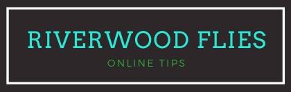 Riverwood Flies Online Tips